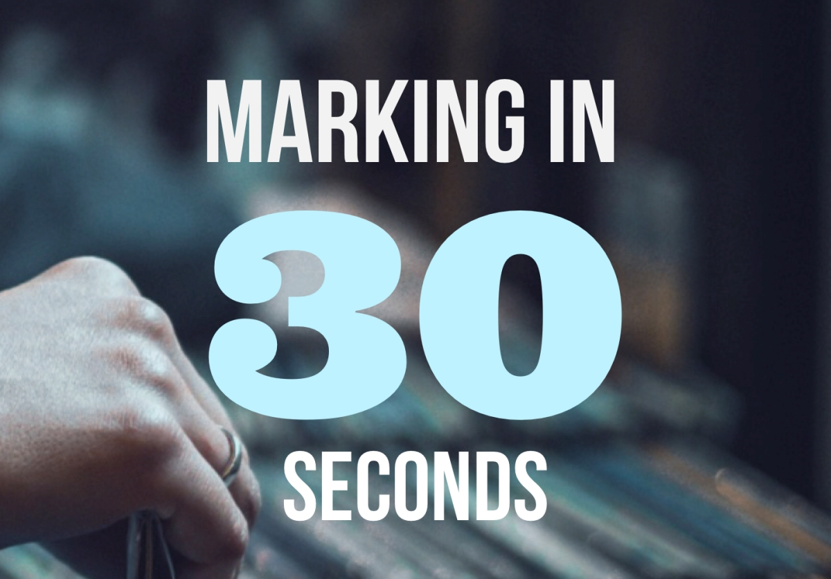 Marking in 30seconds