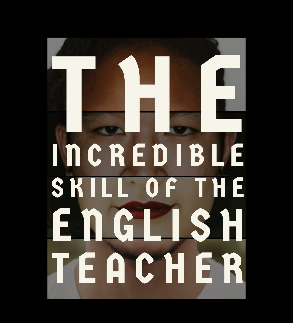 The incredible skill of the English teacher