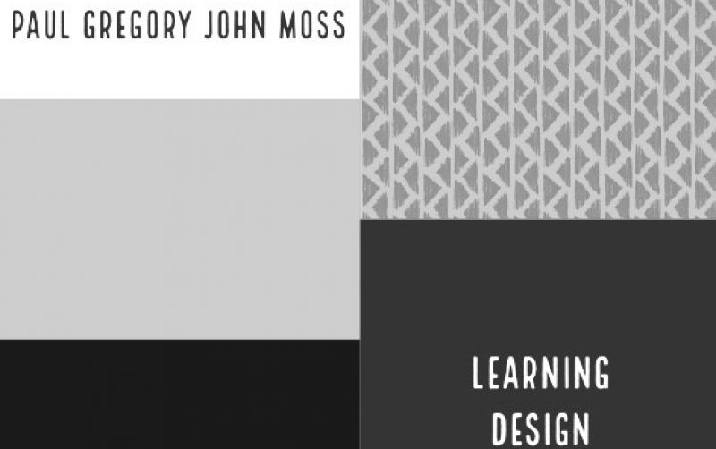 LEARNING DESIGN by Paul G Moss